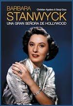 BARBARA STANWYCK: UNA GRAN SEÑORA DE HOLLYWOOD (T&B Editores, 2015)