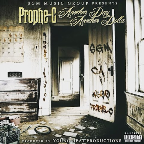 NEW MUSIC: Prophe-C - Another Day Another Dolla (ft. C.A)