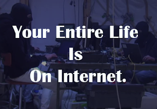 Your Entire Life Is On Internet.