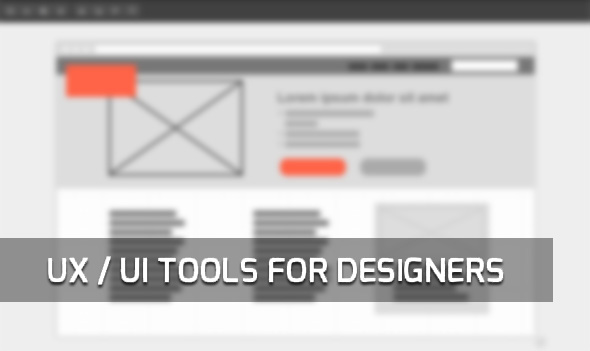 Top 26 UX and UI Tools for Web Designers