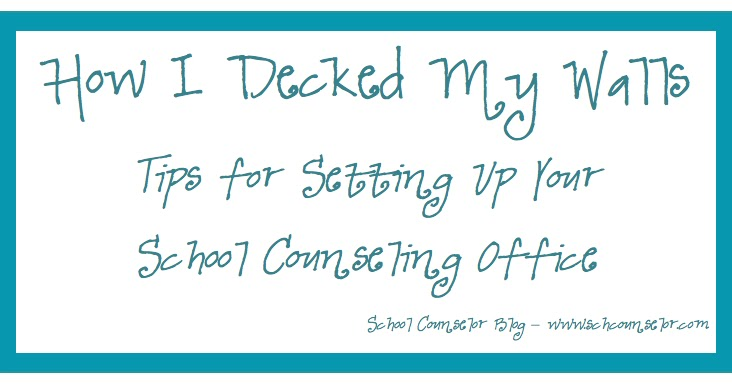 School Counselor Blog How I Decked My Walls Tips For