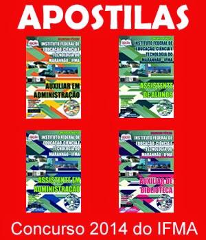 APOSTILAS para o concurso 2014 do Instituto Federal de Educação, Ciência e Tecnologia do Maranhão (IFMA)