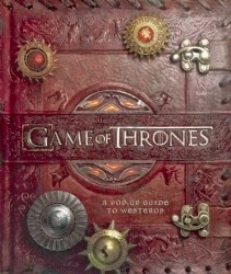 Game of Thrones: A Pop-Up Guide to Westeros by Matthew Christian Reinhart (Design), Michael Komarck (Illustrations)
