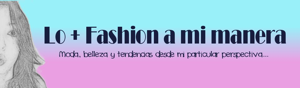 Lo+fashion a mi manera!