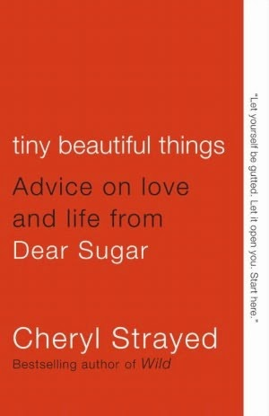 https://www.goodreads.com/book/show/13152194-tiny-beautiful-things?from_search=true