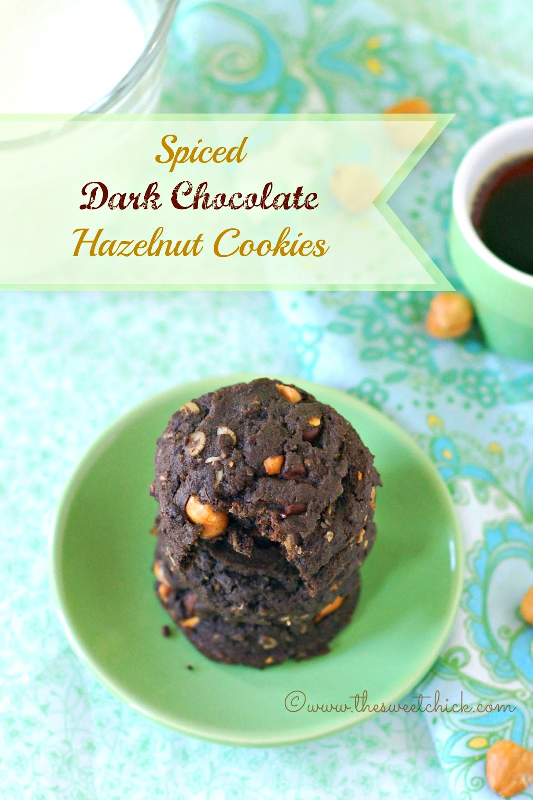 The Sweet Chick: Spiced Dark Chocolate Hazelnut Cookies