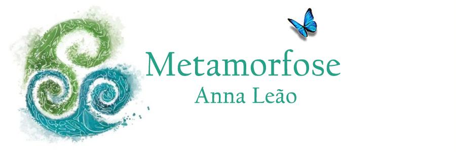 METAMORFOSE - Anna Leão