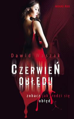 """""""Czerwień obłędu"""" – Dawid Waszak"""
