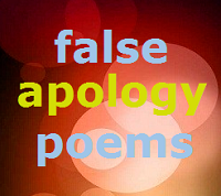 false apology poems - explanatory page by rob g