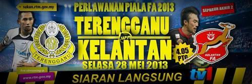Live Streaming Terengganu vs Kelantan 28 Mei 2013 - Piala Fa
