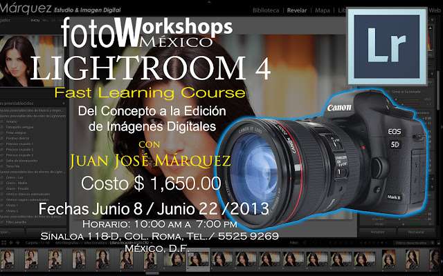 Curso Lightroom 4 con Juan José Márquez 8 y 22 de Junio,Curso de Fotografía Digital en México D.F., curso de fotografía digital.,cursos de fotografía D.F., Cursos de Fotografía Digital,