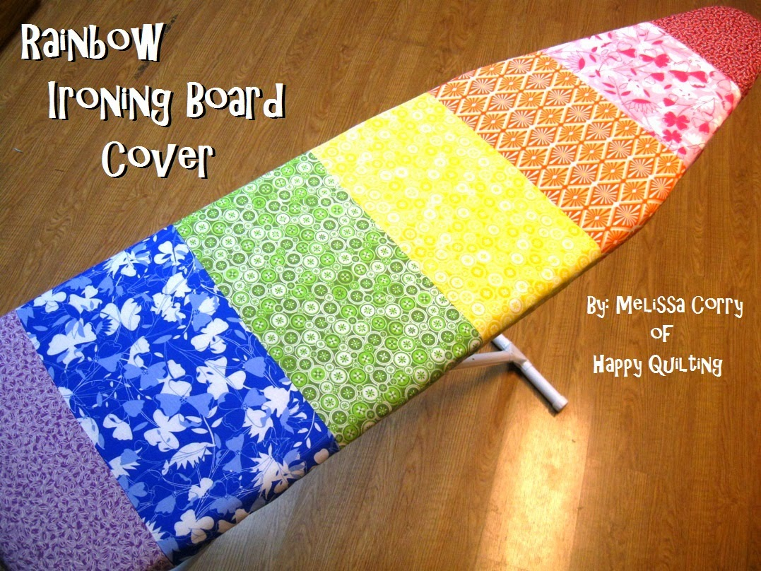 happy quilting rainbow ironing board cover tutorial. Black Bedroom Furniture Sets. Home Design Ideas