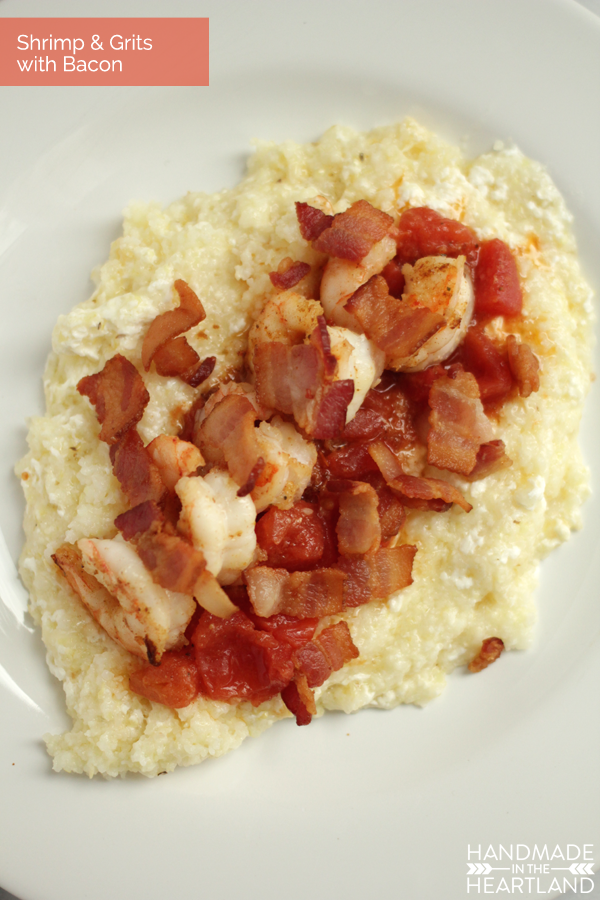 Shrimp and Grits with Bacon - Handmade in the Heartland