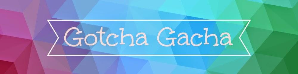 Gotcha Gacha
