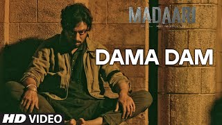 Dama Dama Dam - Madaari 2016 Full Music Video Song Free Download And Watch Online at worldfree4u.com