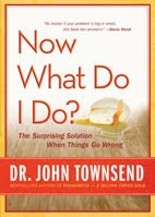 Now What Do I Do? - The Surprising Solution When Things Go Wrong