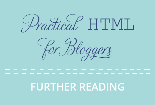 Practical HTML for Bloggers - further reading