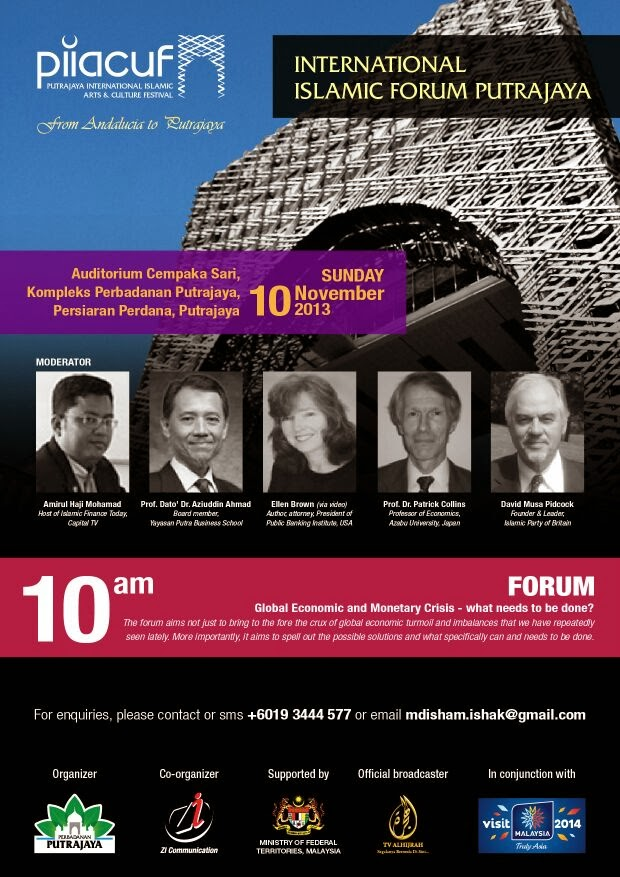 International Islamic FORUM Putrajaya.  Global Economic & Monetary Crisis: What Needs to be Done?""