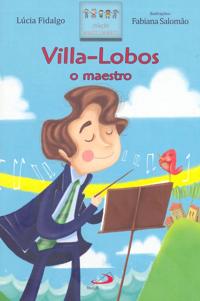 Villa-Lobos – O Maestro