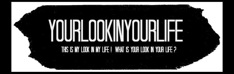 yourlookinyourlife