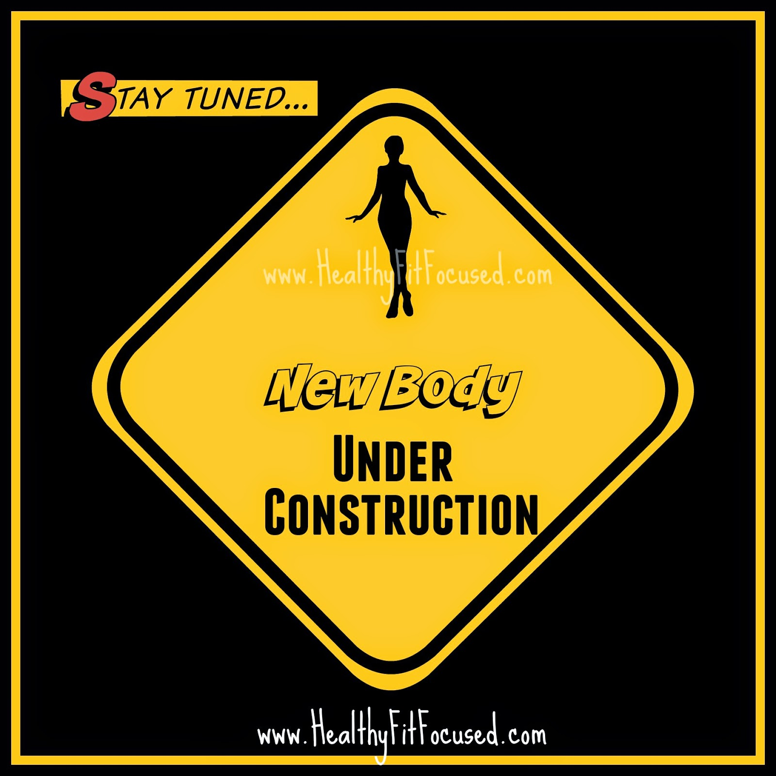 New Body Under Construction, New Year New You Health and Fitness Challenge, Commit to yourself and getting healthy this new year, 2015 goals, www.HealthyFitFocused.com