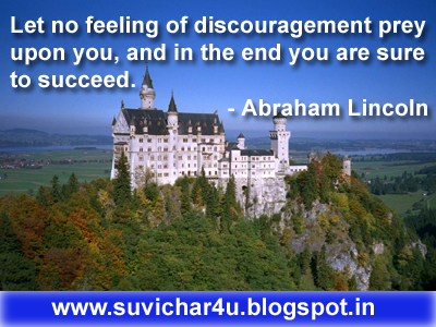 Let no feeling of discouragement prey upon you, and in the end you are sure to succeed.