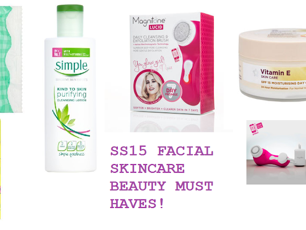SS15 Beauty Must Haves for Facial Skincare