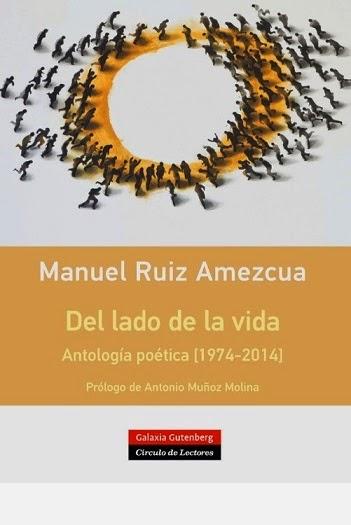 http://encuentrosconlasletras.blogspot.com.es/2015/02/ruiz-amezcua-del-lado-de-la-vida.html