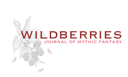 Wildberries Journal of Mythic Fantasy