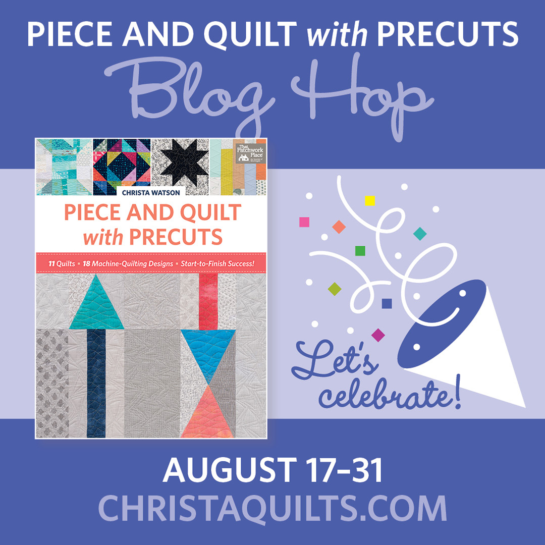 Piece and Quilt with Precuts Blog Hop