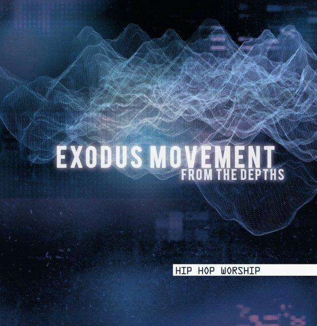 Exodus Movement - From The Depths 2011 English Hip Hop Worship Album