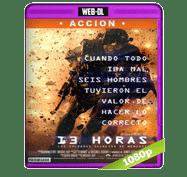 13 Horas: Los Soldados Secretos de Bengasi (2016) Web-DL 1080p Audio Dual Latino/Ingles 5.1