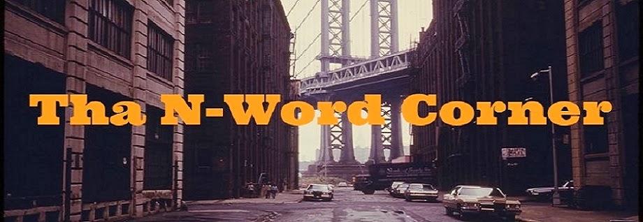 Tha N-Word Corner