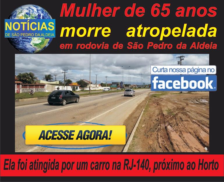 Mulher de 65 anos morre atropelada em rodovia de São Pedro da Aldeia