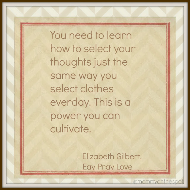 Elizabeth Gilbert Eat Pray Love Quote Mommy on the Spot