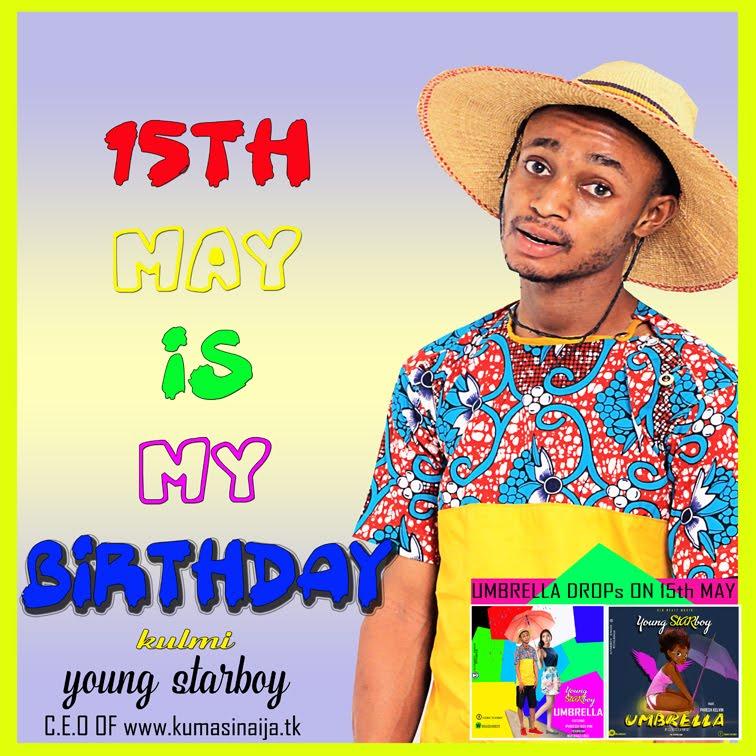 HAPPY BIRTHDAY IN ADVANCE 'YOUNG STARBOY' C.E.O OF KUMASINAIJA
