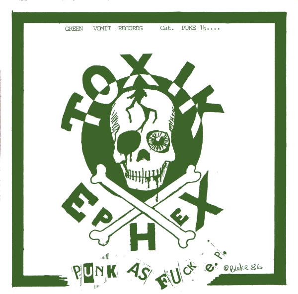 Toxik Ephex Punk As Fuck EP