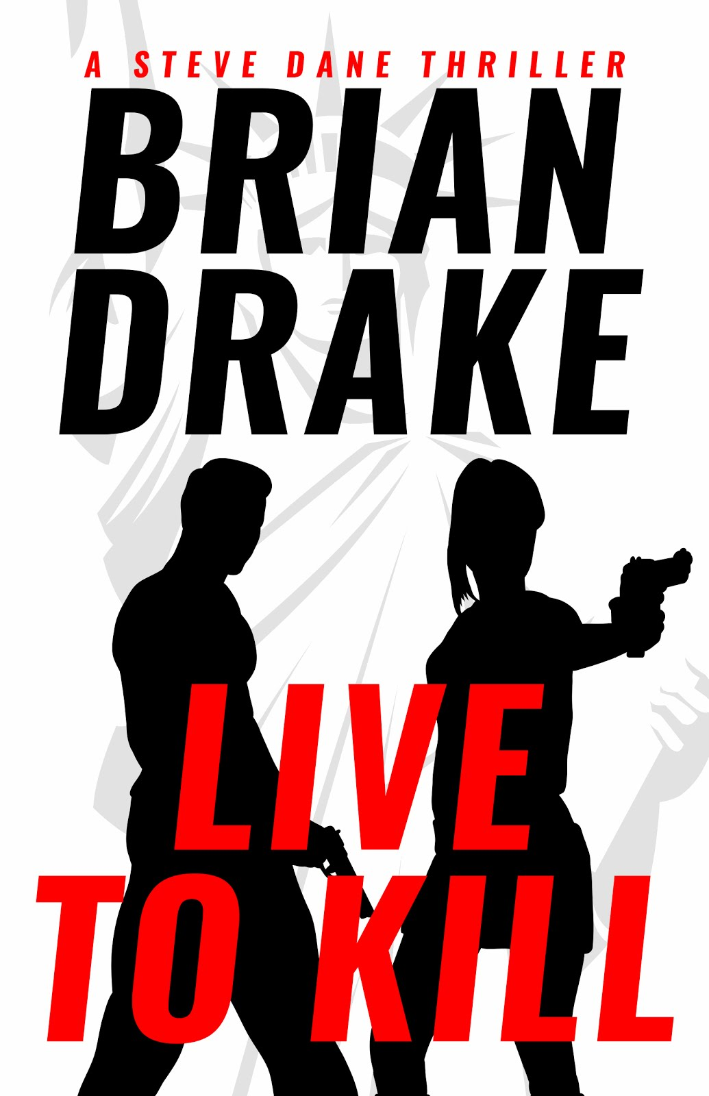 Live to Kill: A Steve Dane Thriller