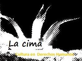 Somos un proyecto de AJUV1121 y @LaCimaMx. Cultura en Derechos Humanos