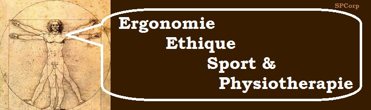 ERGONOMIE ETHIQUE SPORT PHYSIOTHERAPY