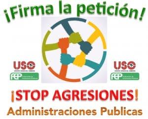 STOP AGRESIONES ADMINISTRACIONES PUBLICAS, FIRMA LA PETICION.
