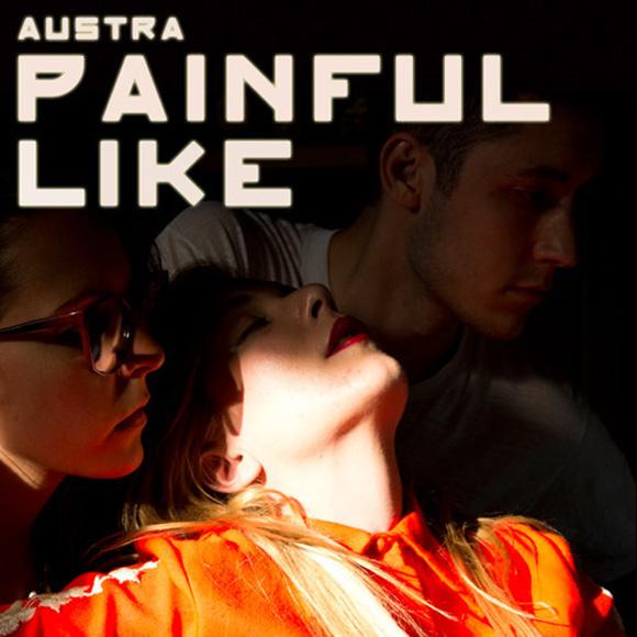 Austra - painful like