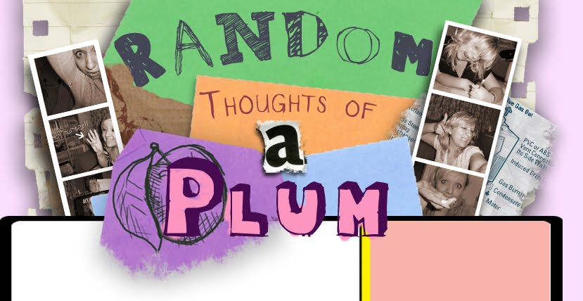 random thoughts of a plum