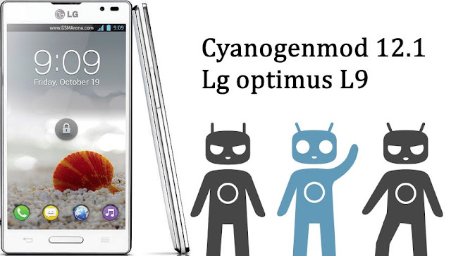 cyanogenmod 12.1 custom rom on Lg optimus l9 P765 P768