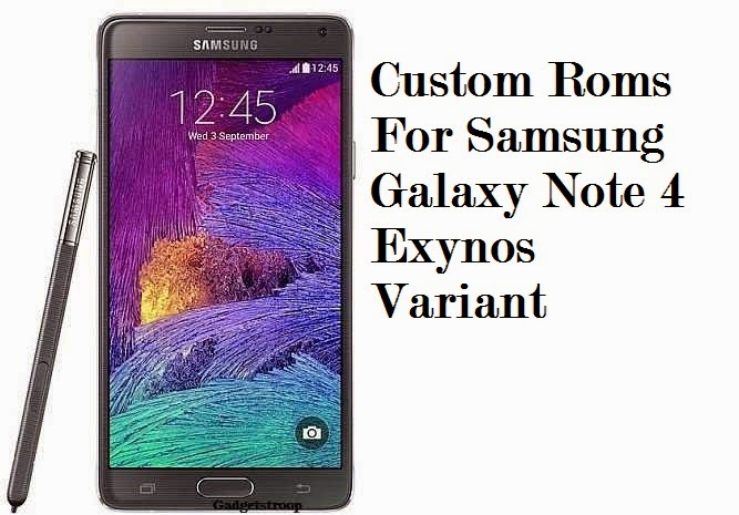 Custom-Roms-For-Samsung-Galaxy-Note-4-SM910h-SM-910U