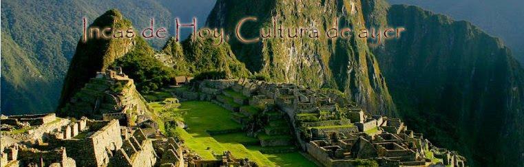 incas de hoy, cultura de ayer