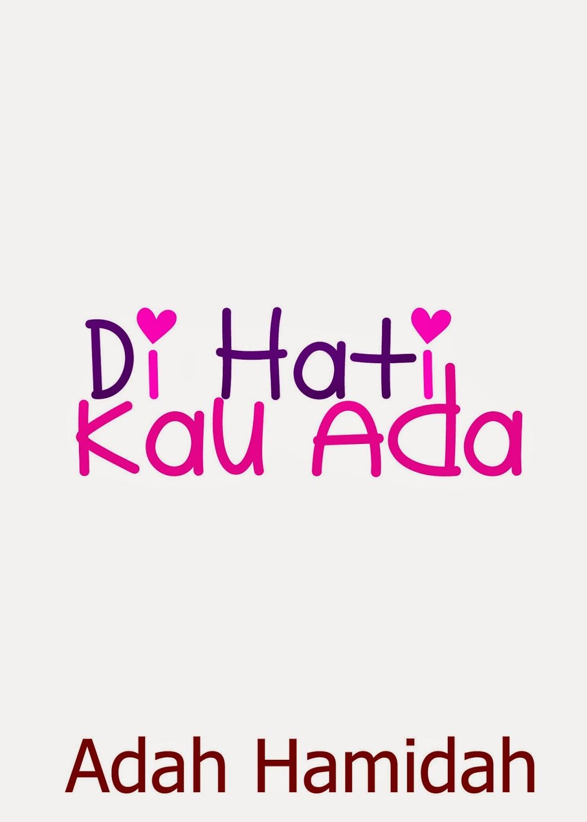 http://adahhamidah.blogspot.com/2014/09/bab-1-di-hati-kau-ada.html