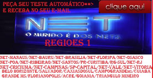 GERE SEU TESTE NETVHD AUTOMÁTICO NET: NAS REGIOES:1  E REGIOES:2 DE ACORDO SUA REGIAO((TESTE 24 HR)
