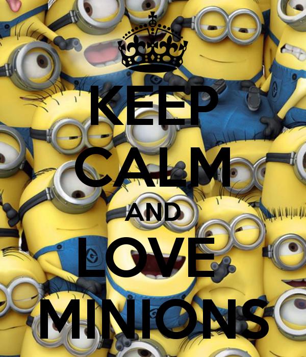 Keep Calm & Love MINIONS! | Strappy~