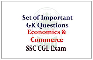 Set of GK Questions from Economics & Commerce for SSC CGL